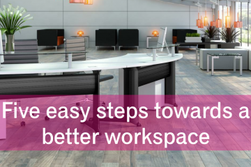 5 steps to a better workspace